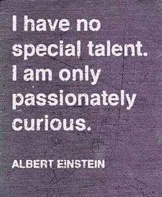 Albert Einstein. Passion can change everything.