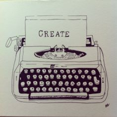 """Create"" - pen drawing of a typewriter."