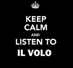 I cant keeo calm while listening to Il Volo.