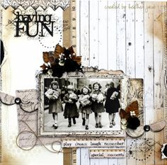Having Fun...monochromatic page filled with subtle patterns and textures highlights a vintage photo in a new way.