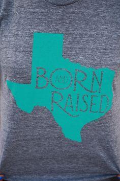 Texas Born & Raised T-shirt!