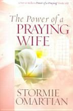 """""""Power of a Praying Wife"""" by Stormie O'Martin - a must have no matter how short or how long you have been married. Even great for engaged couples"""