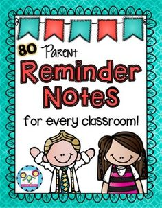 Classroom Reminder Notes EDITABLE:This time-saving pack is a must for every classroom. There are 80 reminder notes to fit every occasion throughout the year. Each page is formatted with six notes for easy printing and cutting. You can just print out the notes and pass them out to your students for quick reminders from Back to School Night to Field Day to IEP meetings.