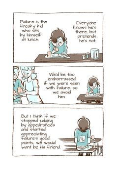 Be Friends with Failure | Doodle Alley <--This is AWESOME. Anyone who's ever despaired at trying something new needs to read this.