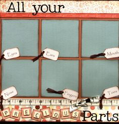 """https://flic.kr/p/6kuGY6   """"All Your Precious Parts"""" Scrapbook Page   A 12x12 inch pre made scrapbook page designed to highlight all those """"precious"""" parts on baby! To see more scrapbook page lay-out ideas visit our blog at www.capturedmomentsblog.com"""