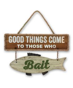 Look what I found on #zulily! Wood 'Good Things Come to Those Who Bait' Wall Décor #zulilyfinds