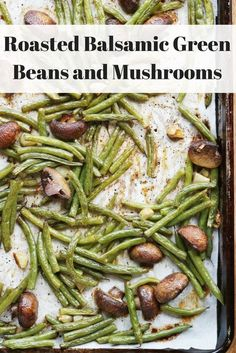 Roasted Balsamic Green Beans and Mushrooms - Slender Kitchen. Works for Clean Eating, Gluten Free, Low Carb, Paleo, Vegan, Vegetarian, Weight Watchers® and Whole30® diets. 106 Calories.