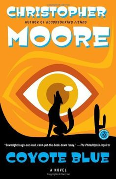Coyote Blue: A Novel by Christopher Moore, http://www.amazon.com/