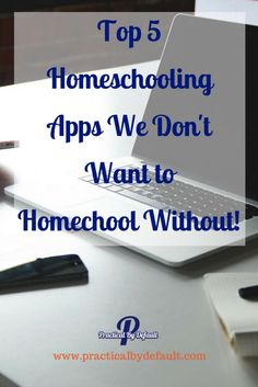 Are you using tech in your homeschool? Try these 5 top apps we don't want to homeschool without! via @practicalbydefa
