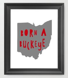 "Another cute print for a buckeye themed nursery found on #Etsy! OHIO STATE - ""Born a Buckeye"" Word Art Map OSU Printable - Ohio State University - great gift, nursery art"
