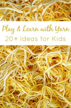 Play and Learn with Yarn-Over 20 activities and ideas for kids