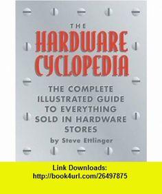Hardware Cyclopedia (9780762414383) Steve Ettlinger , ISBN-10: 0762414383  , ISBN-13: 978-0762414383 ,  , tutorials , pdf , ebook , torrent , downloads , rapidshare , filesonic , hotfile , megaupload , fileserve