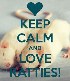 KEEP CALM AND LOVE RATTIES!
