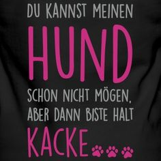 Buy a T-shirt as a gift or for yourself. Many motifs and products are . - Quinton Purdy V - Hund Tierischer Humor, Man Humor, I Love Dogs, Cute Dogs, Cool Things To Make, How To Memorize Things, Boy Dog Names, Silly Dogs, Guide Dog