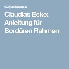 Claudias Ecke: Anleitung für Bordüren Rahmen