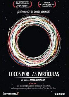 """Particle fever / Locos por las partículas: """"Historia de seis brillantes científicos que tratan de desentrañar los misterios del universo, documentando los éxitos y los fracasos en el avance científico más significativo e inspirador del planeta:  el """"Gran Colisionador de Hadrones"""", un acelerador de partículas que permite recrear las condiciones que existían solo momentos después del big bang ..."""""""