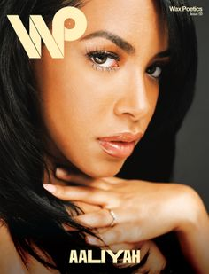 Wax Poetics Issue 59 - Aaliyah: Veteran music journalist Michael A. Gonzales looks back twenty years on Aaliyah's debut album, the controversy with R. Kelly, and the follow-up album with Timbaland that changed the landscape of R&B. Includes never-before-published photos of Aaliyah by photographer Jonathan Mannion.