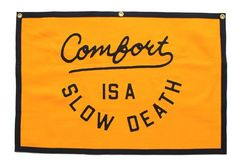 Comfort is a Slow Death Banner – Oxford Pennant