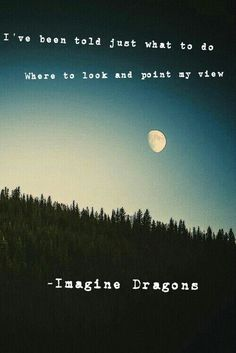"""It """"Comes Back to You"""" by  Imagine Dragons as my song lyric"""