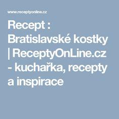 Recept : Bratislavské kostky | ReceptyOnLine.cz - kuchařka, recepty a inspirace