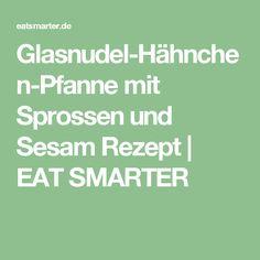 Glasnudel-Hähnchen-Pfanne mit Sprossen und Sesam Rezept | EAT SMARTER