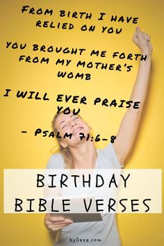 Psalm 71:6-8. Honor and celebrate birth and the gift of another year with 33 bible verses like this one, about birthdays. Use these special scriptures for birthday cards, speeches, birthday wishes and blessings, prayers and just because of everyday life. #birthday #happybirthday #bible #bibleverse #biblequotes #scripture Birthday Prayer, Birthday Blessings, Birthday Wishes, Birthday Cards, Happy Birthday, Psalm 128, Psalms, Ecclesiastes 11, Isaiah 46