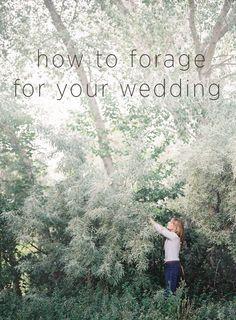 How to Forage for your Wedding via OnceWed.com