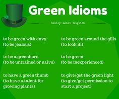 Green idioms for St. There are many more illustrated American English idioms on this page! Perfect for ESL / EFL teachers and students or for any English classroom! English Vocabulary Words, English Phrases, English Idioms, English Writing, English Study, English Words, English Tips, English Lessons, Learn English
