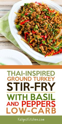 This popular Thai-Inspired Ground Turkey Stir-Fry with Basil and Peppers might remind you of the ground chicken and peppers stir fry you had in a Thai restaurant. This is so good, and easy to make once you've mastered the tips for stir-fry cooking that are linked in the post. [found on KalynsKitchen.com] #kalynskitchen #ThaiTurkeyStirFry #TurkeyStirFry #LowCarbTurkeyStirFry