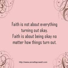 Faith is about being ok no matter what