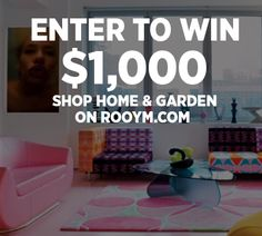 Win $1,000 to Shop Home & Garden on Rooym.com Over 500+ Winners. No Purchase Necessary.
