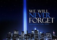 We Will #NeverForget: 9-11-01