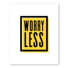 #ad Worry Less