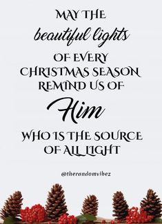 May the beautiful lights of every Christmas season remind us of Him who is the source of all light. Christmas Messages For Friends, Cute Christmas Quotes, Christmas Captions, Christmas Slogans, Christmas Phrases, Merry Christmas Greetings, Great Quotes, Inspirational Quotes, Awesome Quotes