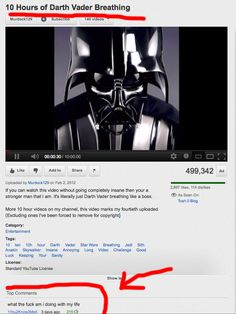 Funny pictures about Ten hours of Darth Vader breathing. Oh, and cool pics about Ten hours of Darth Vader breathing. Also, Ten hours of Darth Vader breathing. Really Funny, The Funny, Super Funny, Darth Vader Breathing, Funny Youtube Comments, Funny Comments, Increase Youtube Views, Buy Youtube Subscribers, Funny Memes