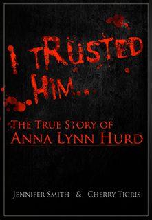 I Trusted Him by Jennifer Smith, Cherry Tigris | Foboko