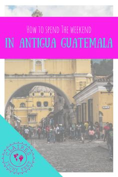 Planning a weekend trip to Antigua, Guatemala? Lucky you! Weekends are the best time to explore Antigua as there is so much going on that doesn't happen during the week. In this post, I'm going to talk you through my perfect weekend Itinerary to ensure you make the most of your weekend in Antigua!