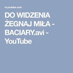 Do Widzenia Zegnaj Mila Baciary Avi Youtube Piosenki