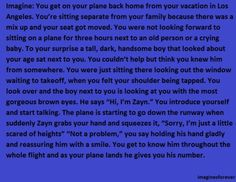 Awwwww you should have seen me when I went on a plane for the first time I was shaking and it was really loud