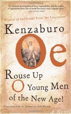 Rouse Up O Young Men of the New Age! by Kenzaburo Oe