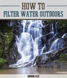 Outdoor Survival Water Filtration Techniques | Water Purification System - How To Get The Clearest & Safest Water by Survival Life at http://survivallife.com/2015/11/24/water-filtration-techniques/