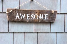 Awesome Rustic Sign by HomesteadDesign on Etsy https://www.etsy.com/listing/236441777/awesome-rustic-sign