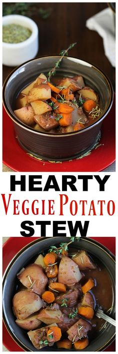 Hearty Veggie Potato Stew. This hearty stew is the vegan version of a classic beef stew, but without the meat. It's high on flavor, low on fat and incredibly soul-satisfying. A rich red wine and tomato broth makes this a stew you will be coming back for more. Without a doubt, one of my favorite meals to eat before this