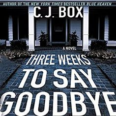 awesome Three Weeks to Say Goodbye | C. J. Box | AudioBook Free Download