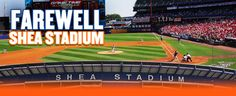Farewell to Shea Stadium | mets.com: Ballpark