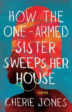 How the one-armed sister sweeps her house. 2021 Women's Prize for Fiction shortlist Cool Books, New Books, Books To Read, Clementine Book, Secret And Whisper, Literary Fiction, Reading Groups, Page Turner, Book Club Books