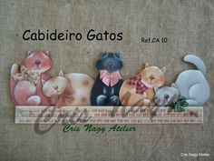 Cabideiro Gatos Tole Decorative Paintings, Tole Painting Patterns, Craft Patterns, Pintura Country, Arte Country, Painting Words, Fabric Painting, Painting On Wood, Wood Burning Crafts