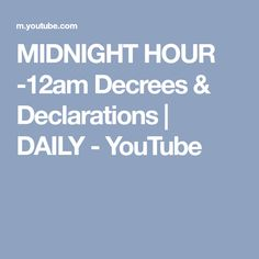 MIDNIGHT HOUR -12am Decrees & Declarations | DAILY - YouTube