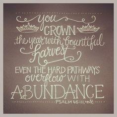 Psalm 65:11, nlt by andrearhowey, via Flickr