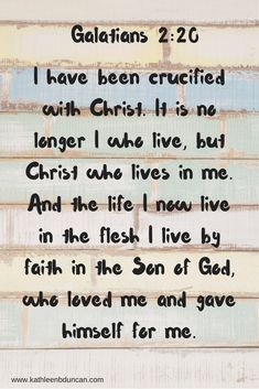 Today I am reminding myself that I have been crucified with Christ and I no longer live, but Christ lives in me. The life I now live in the body, I live by faith in the Son of God, who loved me and gave himself for me. Galatians 2:20